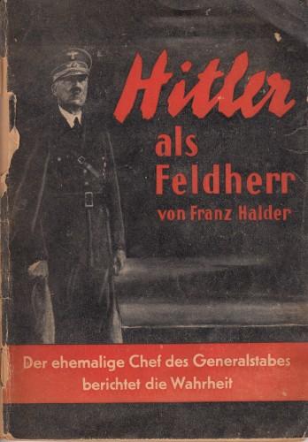 Hitler als Feldherr / von Franz Halder.