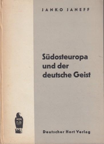 Suudosteuropa und der deutsche geist / Janko Janeff.