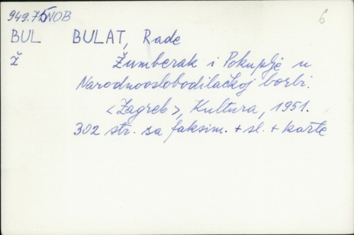 Žumberak i Pokuplje u Narodnooslobodilačkoj borbi / Rade Bulat