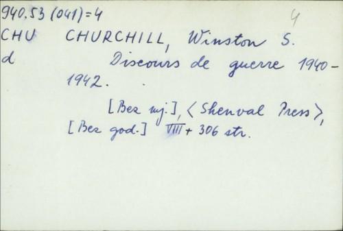 Discours de guerre 1940-1942. / Winston S. Churchill
