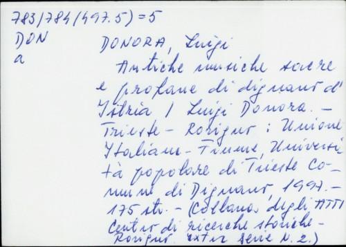 Antiche musiche sacre e profane di dignano d'Istria / Luigi Donora