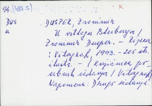 U vrtlogu Bleiburga / Zvonimir Dusper