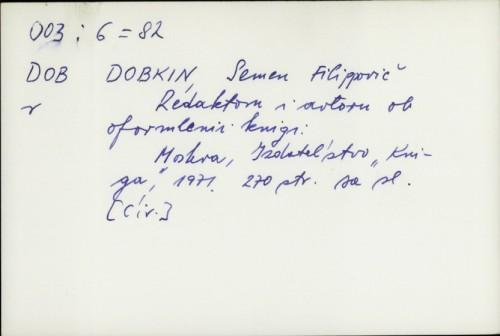 Redaktoru i avtoru ob oformlenii knigi / Semen Filippovič Dobkin