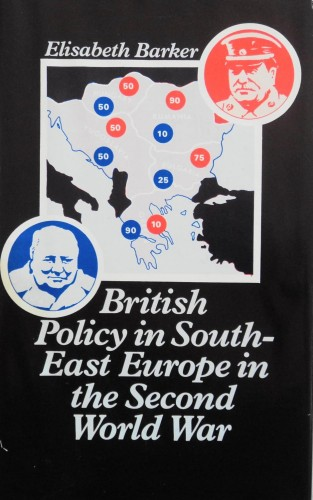 British policy in South-East Europe in the Second World War / Elisabeth Barker.