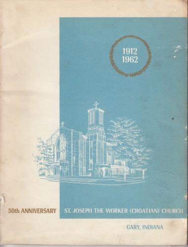 50th Anniversary St. Joseph the Worker (Croatian) Church / foreword Mirko J Godina OFM Conv..