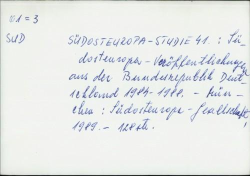 Sudosteuropa- Studie 41: Sudosteuropa - Veröffentlichungen aus der Bundesrepublik Deutschland 1984-1988 /