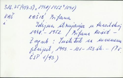 Idejna strujanja u Hrvatskoj 1948.-1952. / Biljana Kašić.
