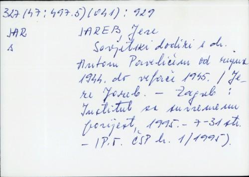 Sovjetski dodiri s dr. Antom Pavelićem od rujna 1944. do veljače 1945. / Jere Jareb