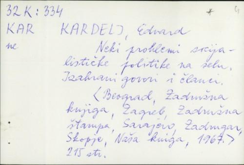 Neki problemi socijalističke politike na selu : izabrani govori i članci / Edvard Kardelj.