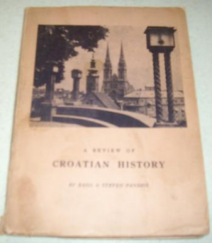 A review of Croatian history / by Basil & Steven Pandžić.