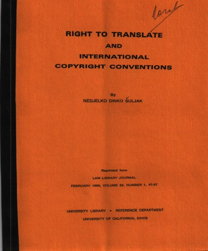 Right to translate and international copyright conventions / by Nedjelko Dinko Suljak.