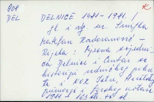 Delnice 1481-1981. / [gl. i odg. ur. Smiljka Mateljan Radovanović]