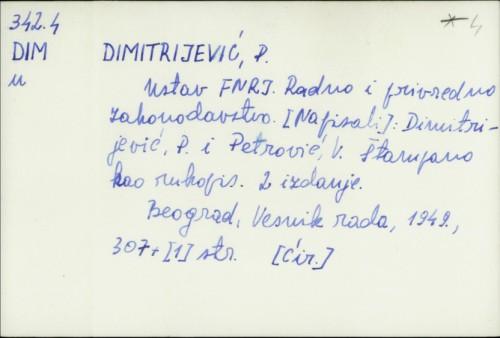 Ustav FNRJ : radno i privredno zakonodavstvo / P. Dimitrijević