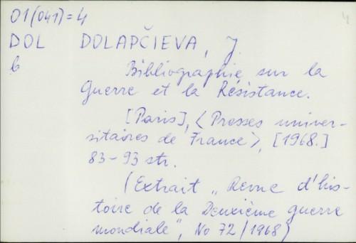 Bibliographie sur la guerre et la Résistance / J. Dolapčieva
