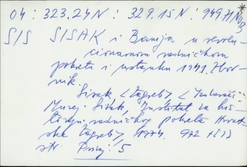 Sisak i Banija u revolucionarnom radničkom pokretu i ustanku 1941. / ur. odbor: Katarina Babić, Bartol Biličić ... [et. al.].
