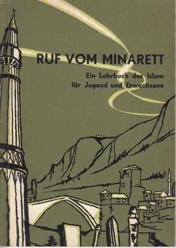 Ruf vom Minarett : ein Lehrbuch des Islam fuer Jugends und Erwachsene / Smail Balic.