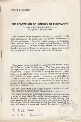 The conversion of Hungary to christianity : To Dean Pierre andrieu-Guitrancourt with greatful remembrance / Astrik L. Gabriel.