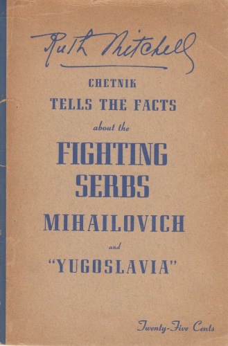 Ruth Mitchell, chetnik, tells the facts about the fighting Serbs, Mihailovich and