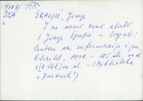 I ne samo crno zlato / Josip Žgaljić