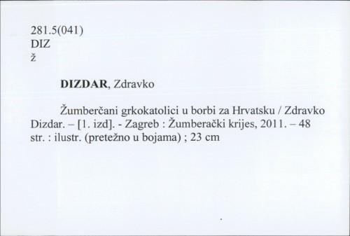 Žumberčani grkokatolici u borbi za Hrvatsku / Zdravko Dizdar