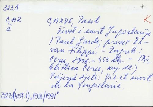 Život i smrt Jugoslavije / Paul Garde
