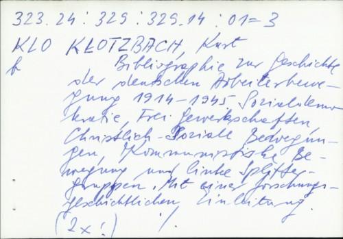 Bibliographie zur Geschichte der deutschen Arbeiterbewegung : 1914.-1945. / Kurt Klotzbach