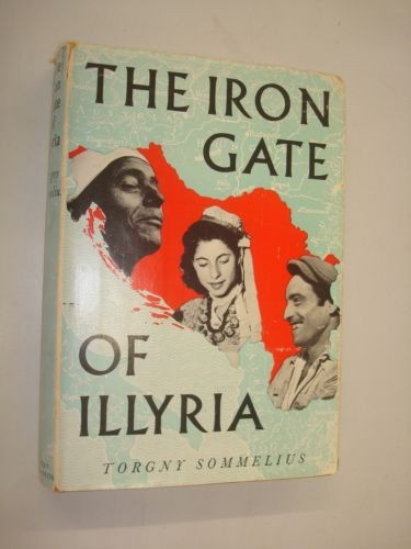 The iron gate of Illyria / Torgny Sommelius ; translated from the Swedish by Naomi Walford.