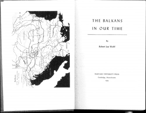 The Balkans in our time / by Robert Lee Wolff.