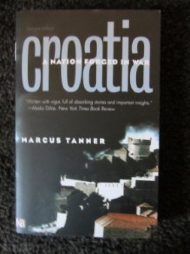 Croatia : a nation forged in war / Marcus Tanner.