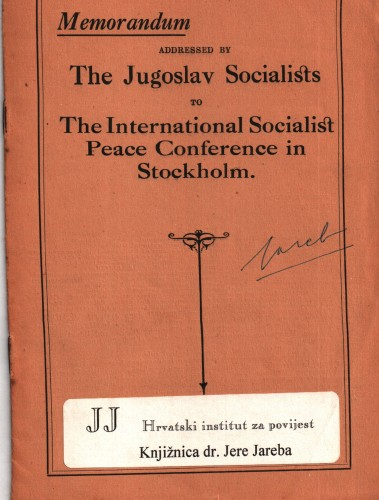 Memorandum addressed by the Jugoslav socialists to the International socialist peace conference in Stockholm / Mijo Radošević, Franjo Markić.