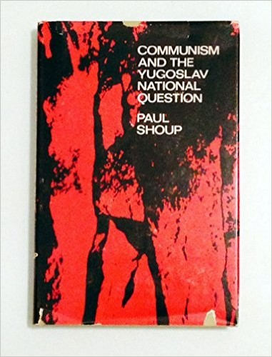 Communism and the Yugoslav national question / Paul Shoup.