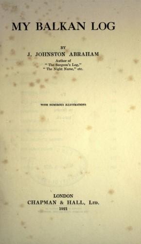My Balkan log / by J. Johnston Abraham.