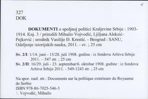 Dokumenti o spoljnoj politici Kraljevine Srbije : 1903-1914. Knj. 3 / priredili Mihailo Vojvodić, Ljiljana Aleksić-Pejković