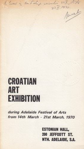 Croatian Art Exhibition : during Adelaide Festival of Arts from 14th March-21st March, 1970 / Croatian Literary and Cultural Information Bureau and Croatian Club Adelaide.