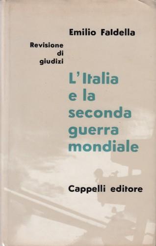 L'Italia nella seconda guerra mondiale : revisione di giudizi.