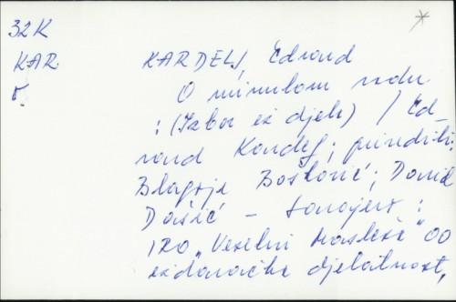 O minulom radu : izbor iz djela / Edvard Kardelj.