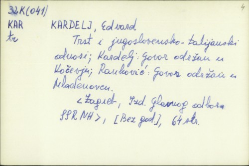 Trst i jugoslovensko-talijanski odnosi / Edvard Kardelj.