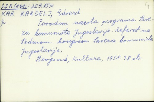 Povodom nacrta programa Saveza komunista Jugoslavije : referat na Sedmom kongresu Saveza komunista Jugoslavije / Edvard Kardelj.
