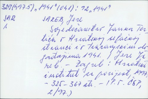 Svjedočanstvo Janka Tortića o Hrvatskoj seljačkoj stranci i o travanjskim događajima 1941. / Jere Jareb.