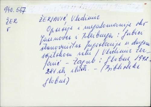 Opsesije i megalomanije oko Jasenovca i Bleiburga ; Gubici stanovništva Jugoslavije u drugom svjetskom ratu Vladimir Žerjavić