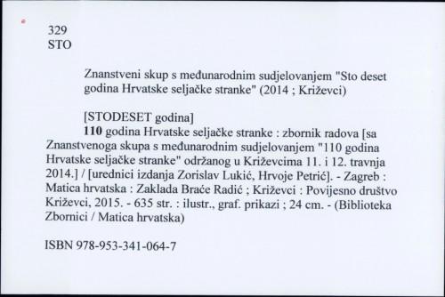 110 godina Hrvatske seljačke stranke : zbornik radova [sa Znanstvenoga skupa s međunarodnim sudjelovanjem [urednici izdanja Zorislav Lukić, Hrvoje Petrić].