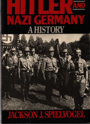 Hitler and Nazi Germany : a history / Jackson J. Spielvogel.