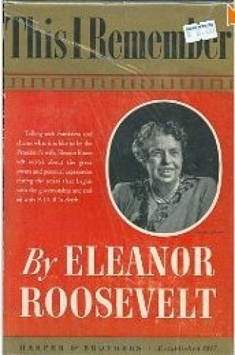This I remember / Eleanor Roosevelt.