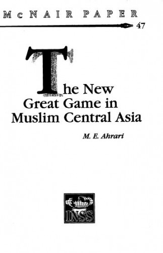 The new great game in Muslim Central Asia / M.E. Ahrari with James Beal.