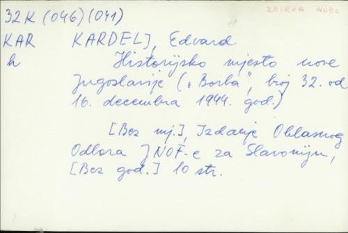 Historijsko mjesto nove Jugoslavije / Edvard Kardelj.
