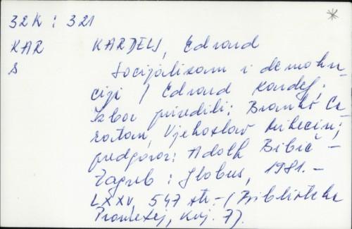 Socijalizam i demokracija / Edvard Kardelj ; izbor priredili Branko Caratan, Vjekoslav Mikecin ; predgovor Adolf Bibič.