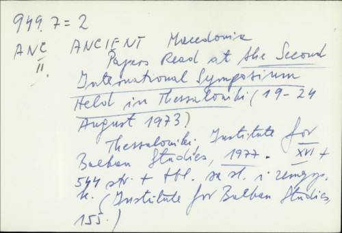 Ancient Macedonia : papers read at the second international symposium held in Thessaloniki, 19-24 August, 1973. / Institute for Balkan Studies