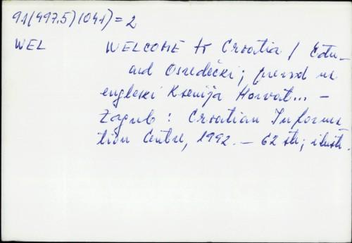 Welcome to Croatia / author Eduard Osredečki ; editor in chief Ante Beljo.