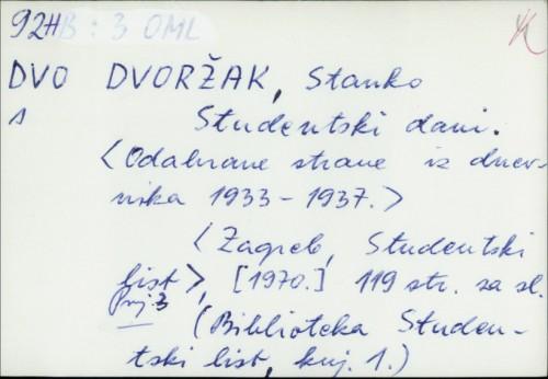 Studentski dani [odabrane strane iz dnevnika 1933-1937.] / Stanko Dvoržak