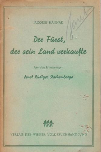 Fürst, der sein Land verkaufte : Aus den Erinnerungen Ernst Rüdiger Starhembergs / Jacques Hannak.